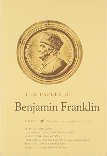 The Papers of Benjamin Franklin: Volume 36: November 1, 1781, through March 15, 1782