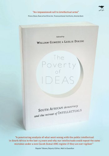 Download The Poverty of Ideas: South African Democracy and the Retreat of the Intellectuals PDF