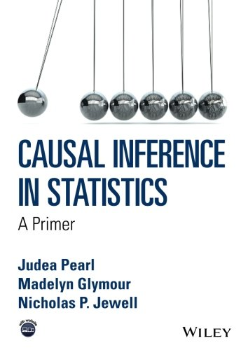 Causal Inference in Statistics - A Primer by Wiley