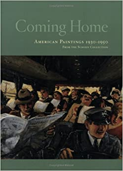 Coming Home: American Paintings, 1930/1950, from the Schoen Collection