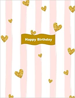 Happy Birthday Celebrate Blank 100 Page Notebook 10th Gifts For Girls In All Departments Her Sash Tiara Cake Topper