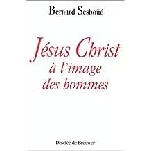 JÉSUS-CHRIST À L'IMAGE DES HOMMES