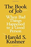 The Book of Job: When Bad Things Happened to a Good Person