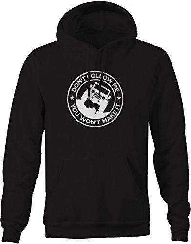 Don't Follow Me You Won't Make It Jeep Wrangler Offroad Sweatshirt - Xlarge