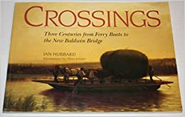 \\DOC\\ Crossings: Three Centuries From Ferry Boats To The New Baldwin Bridge. partir released Honors Brakes Mujer planta humorous