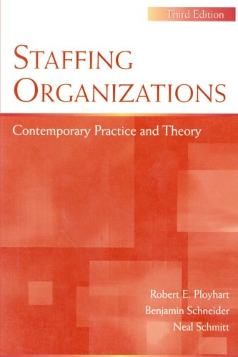 Staffing Organizations: Contemporary Practice and Theory, Third Edition (Applied Psychology)