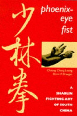 Phoenix-Eye Fist: A Shaolin Fighting Art of South China