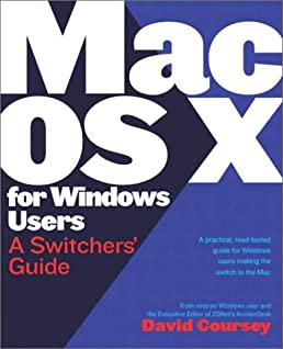 mac os x for windows users a switchers guide david coursey rh amazon com windows 10 guide for mac users windows 10 guide for mac users