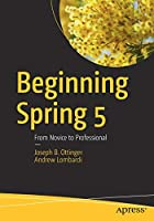 Beginning Spring 5: From Novice to Professional Front Cover
