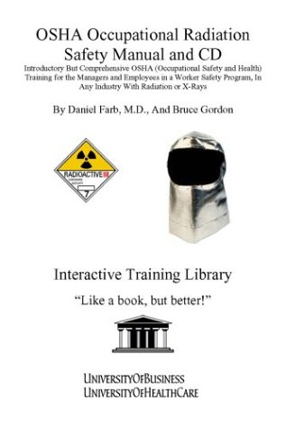 osha occupational radiation safety manual and cd introductory but rh amazon com Corporate Safety Program Safety Program Examples