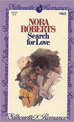 Search for Love (Silhouette Romance #163 #163): Nora Roberts