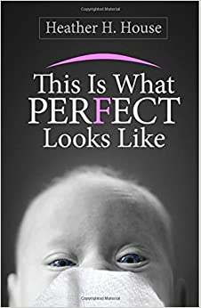 Book This Is What Perfect Looks Like by Ms Heather H House (2016-10-16)