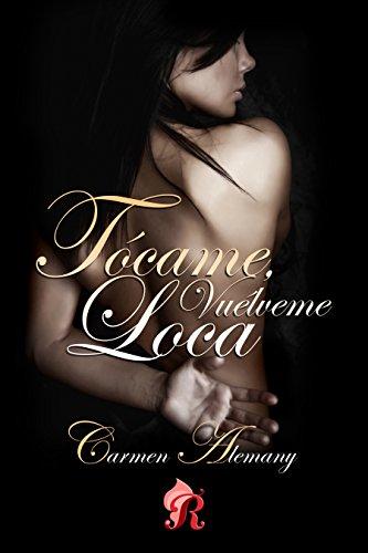Tócame, vuélveme loca (Spanish Edition)