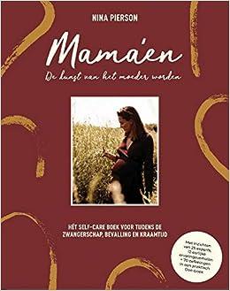 Mamaen - de kunst van het moeder worden: Hét self-care boek ...