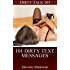 SEXUALITY: 101 Dirty Text Messages: Sexting & Dirty Text Messages For You To Get Naughty (Dirty Talk 101 Series Book 14)