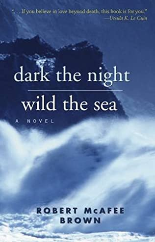 book cover of Dark the Night, Wild the Sea