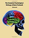 The Complete Psychological Writings of Mark Pettinelli, Mark Pettinelli, 0615221874