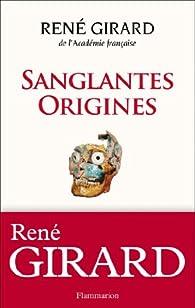 Sanglantes origines par René Girard
