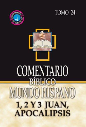 Comentario Biblico Mundo Hispano- Tomo 24- 1, 2 y 3 Juan, Apocalipsis (Spanish Edition)