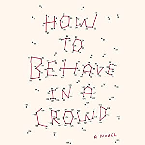 How to Behave in a Crowd Audiobook
