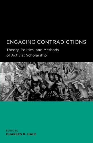 Engaging Contradictions: Theory, Politics, and Methods of Activist Scholarship (Global, Area, and International Archive)