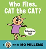 Who Flies, Cat the Cat?, Mo Willems, 0062306529