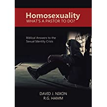 Homosexuality: What's a Pastor To Do?