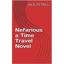 Nefarious  a Time Travel Novel