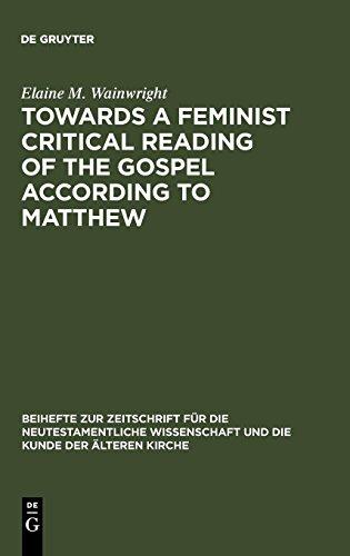 Towards a Feminist Critical Reading of the Gospel according to Matthew (Beihefte Zur Zeitschrift Fa1/4r die Neutestamentliche Wissen)