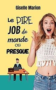 Le pire job du monde ou presque (French Edition)