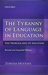 The Tyranny of Language in Education: The Problem and its Solution by Oxford University Press