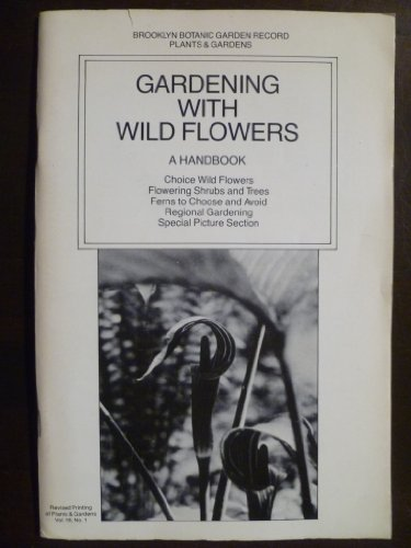 Brooklyn Botanic Garden Record Plants & Gardens Gardening With Wild Flowers A Handbook Vol.18, No.1 ()