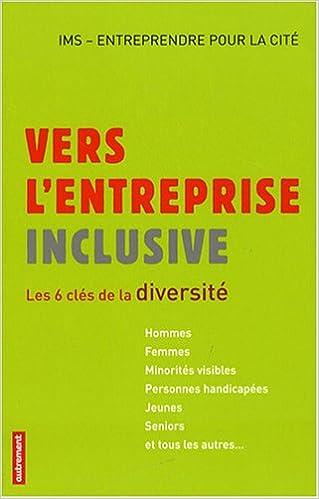 En ligne téléchargement Vers l'entreprise inclusive : Les 6 clés de la diversité pdf