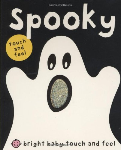 Bright Baby Touch & Feel Spooky (Bright Baby Touch and Feel)]()