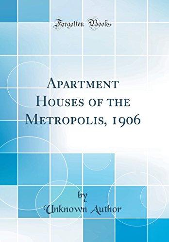 Apartment Houses of the Metropolis, 1906 (Classic Reprint)