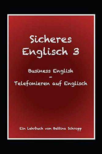 Sicheres Englisch 3: Business English - Telefonieren auf Englisch