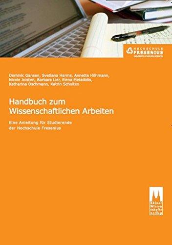 Handbuch zum Wissenschaftlichen Arbeiten: Eine Anleitung für Studierende der Hochschule Fresenius