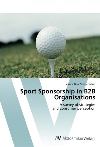 Sport Sponsorship in B2B Organisations: A survey of strategies  and consumer perception pdf epub