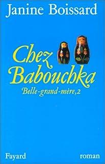[Belle-grand-mère] [02] : Chez Babouchka, Boissard, Janine