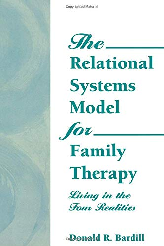 The Relational Systems Model for Family Therapy (Haworth Social Work Practice)