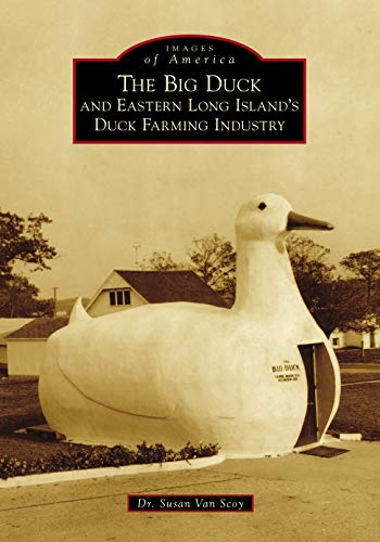 The Big Duck and Eastern Long Island's Duck Farming Industry (Images of America)
