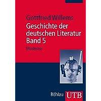 Geschichte der deutschen Literatur. Band 5: Moderne