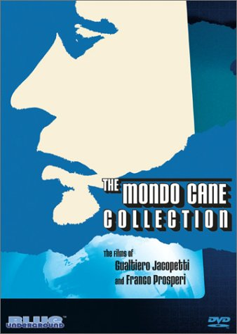 Mondo Cane Collection - Limited Edition (Mondo Cane / Women of the World / Mondo Cane 2 /  Africa Addio -  English Version /  Africa Addio - Directors' Cut / Goodbye Uncle Tom - English Version / Addio Zio Tom - Director's Cut / The Godfathers of Mondo by Blue Underground