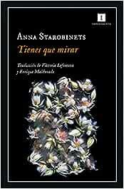 Tienes que mirar de Anna Starobinets