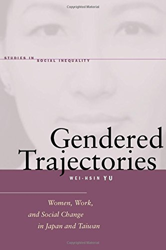 Gendered Trajectories: Women, Work, and Social Change in Japan and Taiwan (Studies in Social Inequality)