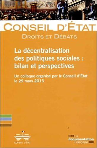 Livre La décentralisation des politiques sociales - Un colloque organisé par la Conseil d'Etat le 29 mars 2013 pdf ebook