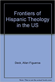 Frontiers of Hispanic Theology in the US