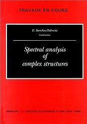 Spectral analysis of complex structures : [colloquium, Paris, May 12-14, 1993]