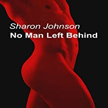 No Man Left Behind: The Gentlemen's League, Book 2 Audiobook by Sharon Johnson Narrated by Bryce Chadwell