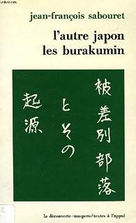 L'autre Japon : Les Burakumin par Jean-François Sabouret